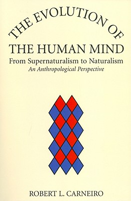 The Evolution of the Human Mind By Carneiro, Robert L.